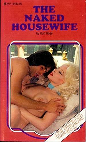 The Naked Housewife WIF-164: Kurt Rose