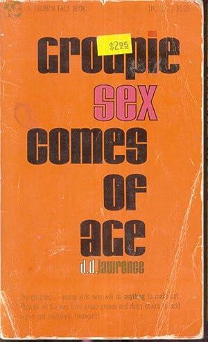 Groupie Sex Comes of Age TNC-127: D.D. Lawrence