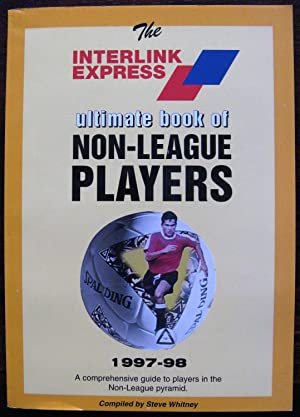 The Interlink Express ultimate book Non - League Players 1997 - 98
