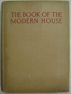 The Book of the Modern House. A panoramic survey of contemporary domestic design