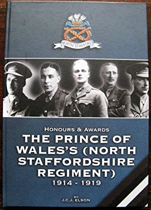 Honours & Awards. The Prince of Wales (North Staffordshire Regiment) 1914 – 1919. Inscribed and s...