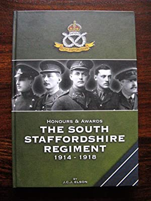 Honours & Awards The South Staffordshire Regiment 1914 ? 1918. Inscribed and signed by author