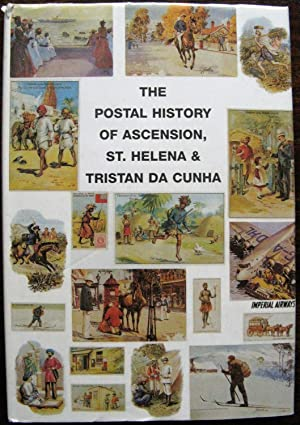The Postal History of Ascension, St Helena and Tristan Da Cunha (Postal History of British Colonies)