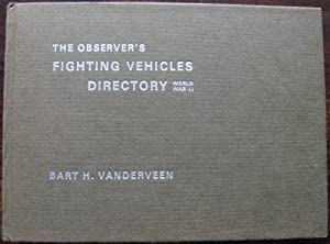 The Observers Fighting Vehicles Directory World War II. 1969
