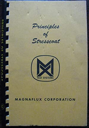Principles of Stresscoat. A manual for use with the brittle coating stress analysis method. 1967