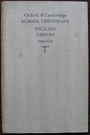 Examination Papers. School Certificate. English. 1928 to 1932. Oxford and Cambridge Schools Exami...