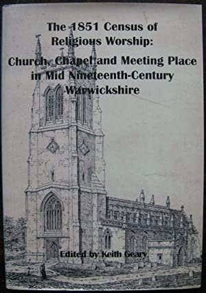 The 1851 census of religious worship : church, chapel and meeting place in mid nineteenth-century...