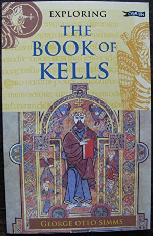 Exploring the Book of Kells by George Otto Simms. 2012