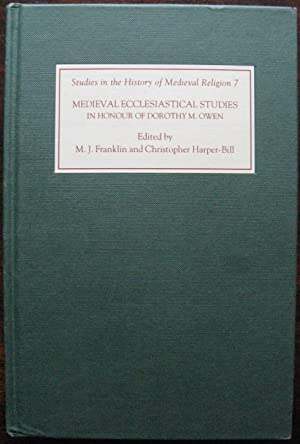 Medieval Ecclesiastical Studies in Honour of Dorothy M. Owen (Studies in the History of Medieval ...