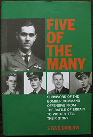 Five of the Many: Survivors of the Bomber Command Offensive from the Battle of Britain to Victory...