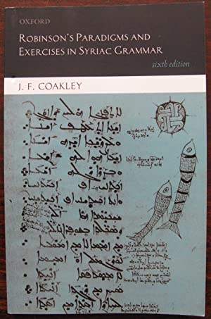 Robinson's Paradigms and Exercises in Syriac Grammar by J. F. Coakley. 2013