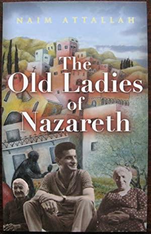 The Old Ladies of Nazareth by Naim Attallah. 2009