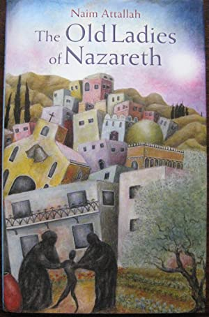 The Old Ladies of Nazareth by Naim Attallah. 2004