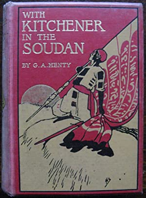 With Kitchener in the Soudan by G. A. Henty. 1903
