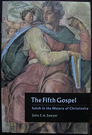 The Fifth Gospel: Isaiah in the History of Christianity by John F. A. Sawyer