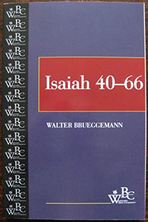 Isaiah 40-66: 40-66 by Walter Brueggemann. 2005. 4th Edition