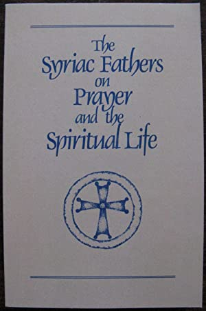 The Syriac Fathers on Prayer and the Spiritual Life (Cistercian Studies)