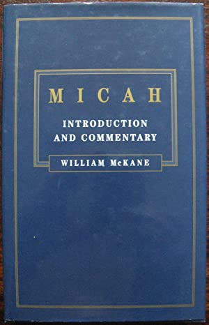 Micah: Introduction and Commentary by William McKane. 1998