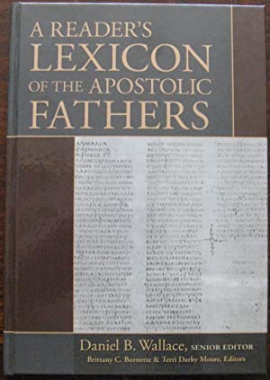 A Readers Lexicon of the Apostolic Fathers by D. B. Wallace. 2013. 1st Edition