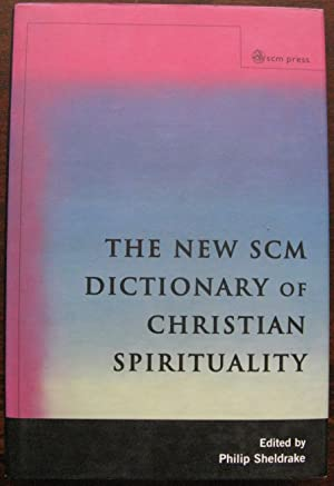 New SCM Dictionary of Christian Spirituality by Philip Sheldrake