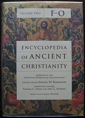 Encyclopedia of Ancient Christianity, F-O By A. D. Berardino. 2015. 3rd Edition