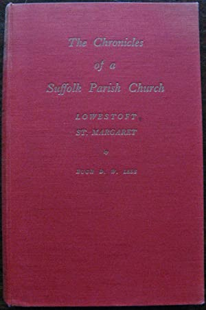 The Chronicles of a Suffolk Parish Church. Lowestoft ST. Margaret by Hugh D.W. Lees. 1949. 1st Ed...
