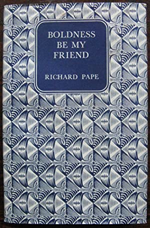 Boldness be my Friend by Richard Pape. 1954