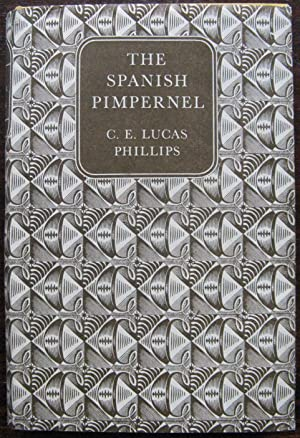 The Spanish Pimpernel by C. E. Lucas Phillips. 1960