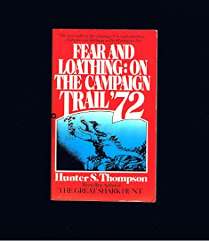 FEAR & LOATHING ON THE CAMPAIGN TRAIL: HUNTER S. THOMPSON