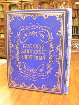 The American Aboriginal Portfolio: Mary H. Eastman & Seth Eastman