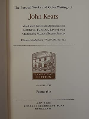 John Keats. Poetical Works and Other Writings. Edited with Notes and Appendices by H. Buxton Forman...