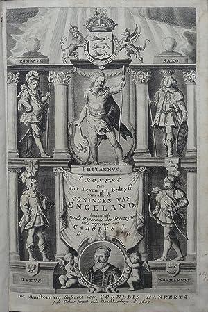Cronyke van het Leven en Bedryff van alle de Coningen van Engeland, beginnende vande Regeringe der ...