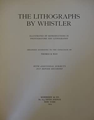The Lithographs by [James McNeill] Whistler. Illustrated by reproductions in photogravure and ...