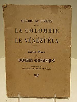 Affaire de Limites entre la Colombie et le Venézuéla. Cartes, Plans et Documents ...