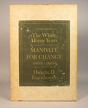 The White House Years. Mandate for Change.: Dwight D. Eisenhower