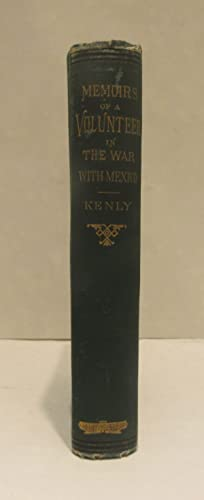 Memoirs of a Maryland Volunteer. War with Mexico in the years 1846-7-8.