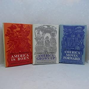 A History for Peter: America is Born, America Grows Up & America Moves Forward. Three volumes com...