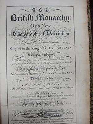 British Monarchy: or, a New Chorographical Description Of all the Dominions Subject to the King of ...