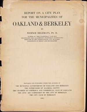 Report on a City Plan for the Municipalities of Oakland & Berkeley: Hegemann, Werner