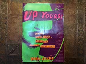 Up yours! A guide to UK Punk, New Wave and early post Punk