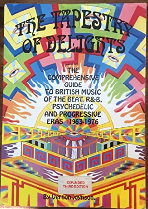 The Tapestry of delights. The comprehensive guide to British music of the beat, R&B, Psychedelic ...