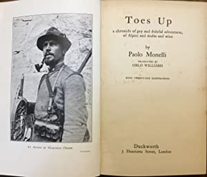 Toes up a chronicle of gay and doleful adventures of Alpini and mules and wine