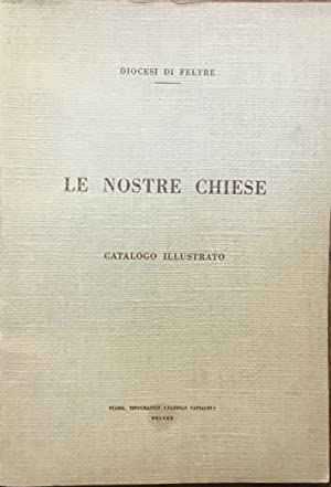 Le nostre Chiese. Catalogo illustrato