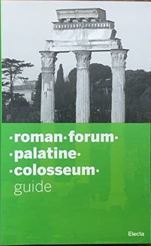 Roman Forum. Palatine. Colosseum. Guide