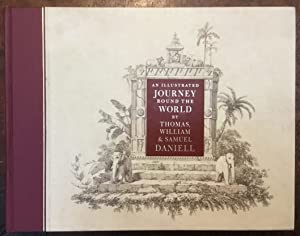 An illustrated Journey round the World by Thomas , William e Samuel Daniell