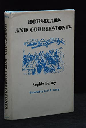 Horsecars and Cobblestones: RUSKAY, Sophie.