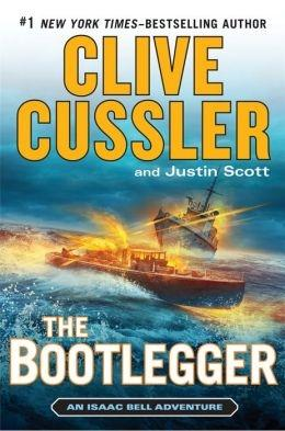 Cussler, Clive & Scott, Justin | Bootlegger, The | Double-Signed 1st Edition