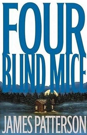 Patterson, James | Four Blind Mice |: Patterson, James