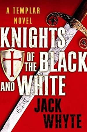 Knights of the Black and White |: Whyte, Jack