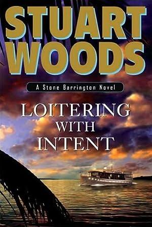 Woods, Stuart | Loitering with Intent |: Woods, Stuart